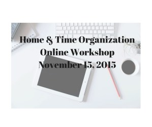 "Free ""Home & Time Organization"" Online Live Workshop"