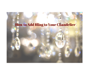 How to Add Instant Bling to Your Chandelier