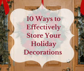 10 Ways to Effectively Store Your Holiday Decorations