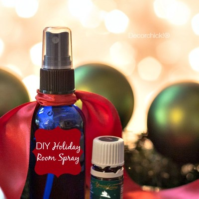 DIY Room Spray for the Holidays! | Decorchick!®