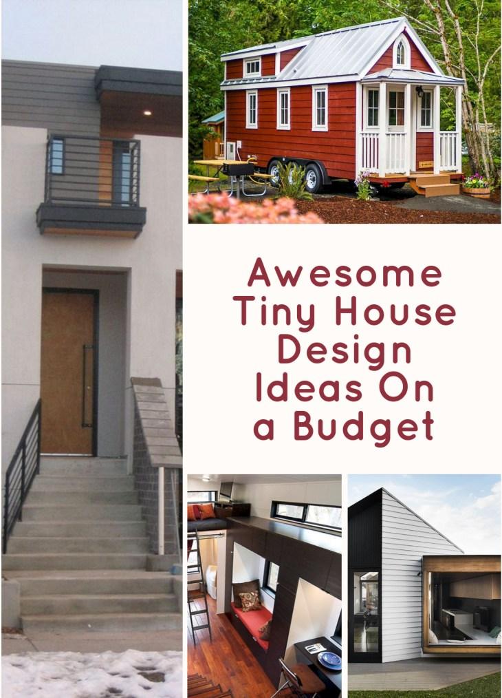 Awesome Tiny House Design Ideas On a Budget