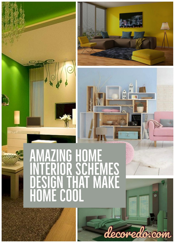 Amazing Home Interior Schemes Design That Make Home Cool