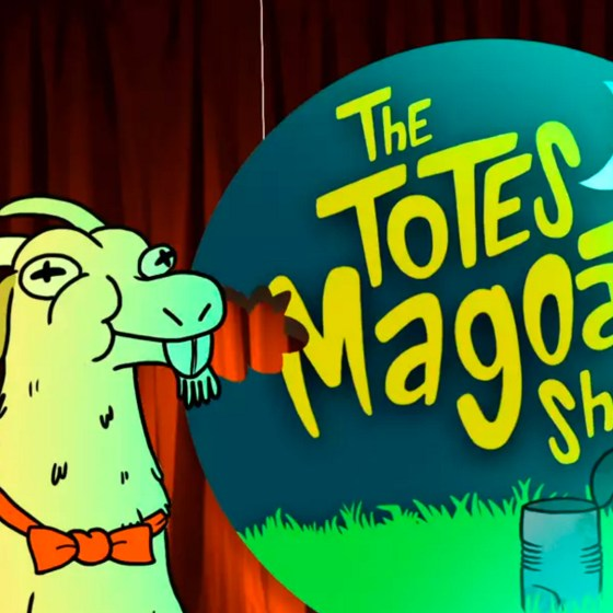 The Totes Magoat Show!