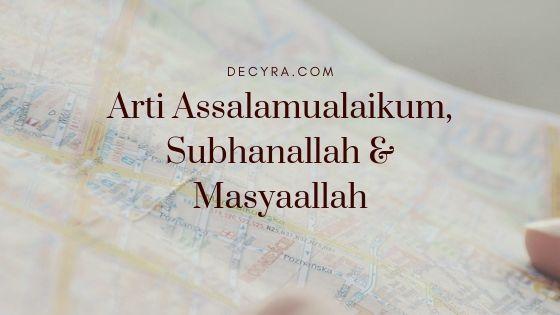 arti assalamualaikum, masyaallah, subhanallah