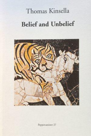 Belief and Unbelief. Thomas Kinsella