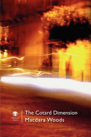 The Cotard Dimension. Macdara Woods