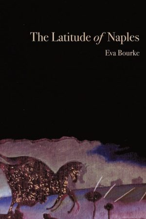 The Latitude of Naples. Eva Bourke