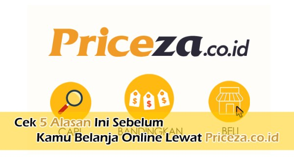 Cek 5 Alasan Ini Sebelum Kamu Belanja Online Lewat Priceza.co.id