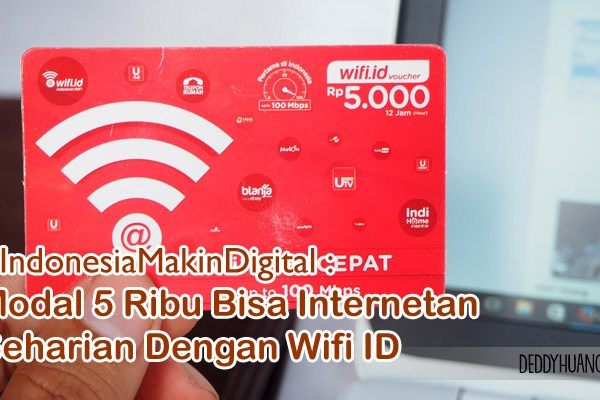 #IndonesiaMakinDigital : Modal 5 Ribu Bisa Internetan Seharian Dengan Wifi ID