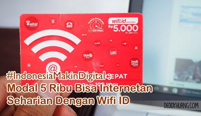 banner wifi id - #IndonesiaMakinDigital : Modal 5 Ribu Bisa Internetan Seharian Dengan Wifi ID
