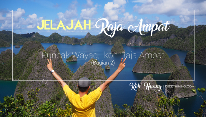 banner puncak wayag - Jelajah Raja Ampat: Puncak Wayag, Ikon Raja Ampat (Bagian 2)