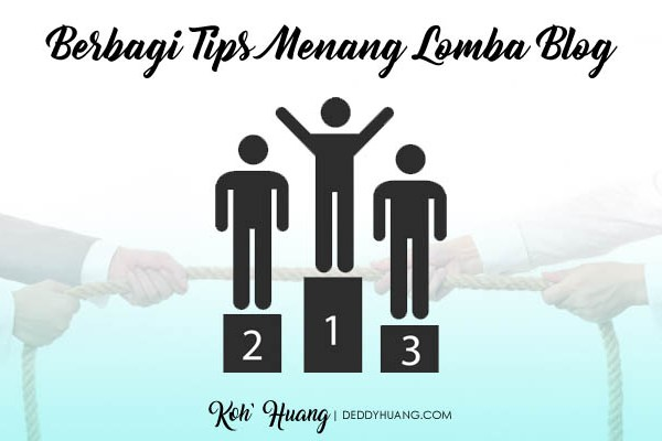 Berbagi Tips Menang Lomba Blog