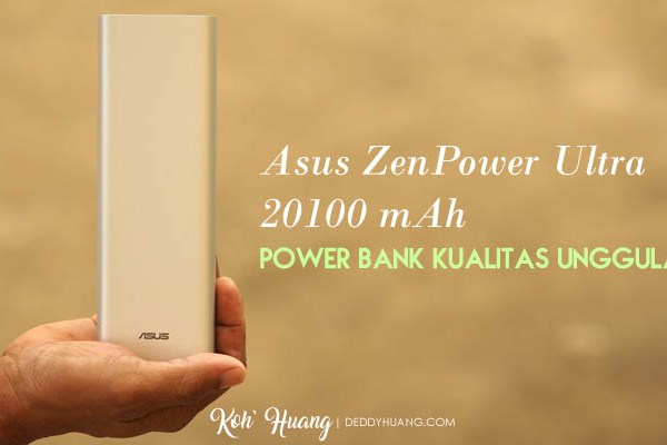 Asus ZenPower Ultra 20100 mAh, Power Bank Kualitas Unggulan
