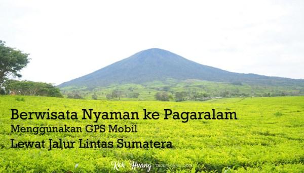 Berwisata Nyaman ke Pagaralam Menggunakan GPS Mobil Lewat Jalur Lintas Sumatera