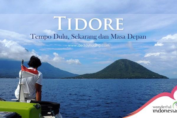 Tidore Tempo Dulu, Sekarang dan Masa Depan
