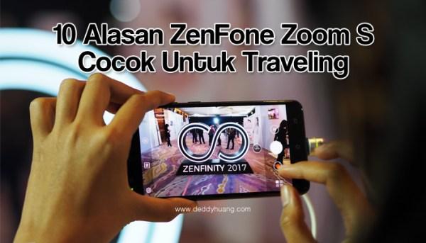 10 Alasan ZenFone Zoom S Cocok Untuk Traveling