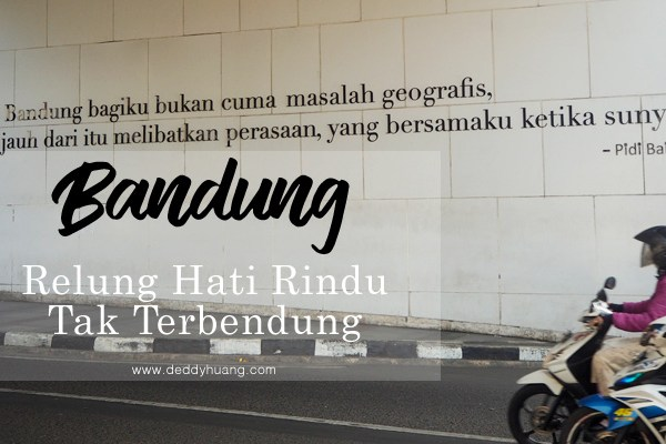 Bandung, Relung Hati Rindu Tak Terbendung