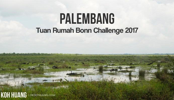 bonn challenge 2017 - Palembang Tuan Rumah Bonn Challenge 2017