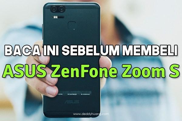 Baca Ini Sebelum Membeli ASUS ZenFone Zoom S