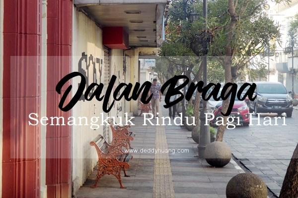 Jalan Braga Bandung, Semangkuk Rindu Pagi Hari