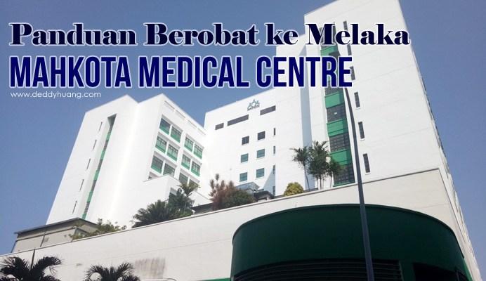 panduan berobat ke melaka - Panduan Berobat ke Melaka : Mahkota Medical Centre