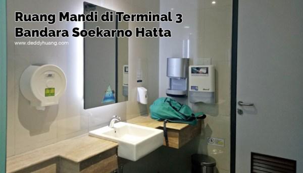 Tahukah Kamu di Terminal 3 Bandara Soekarno Hatta Ada Ruang Mandi?