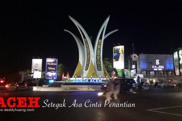 Aceh, Seteguk Asa Cinta Penantian