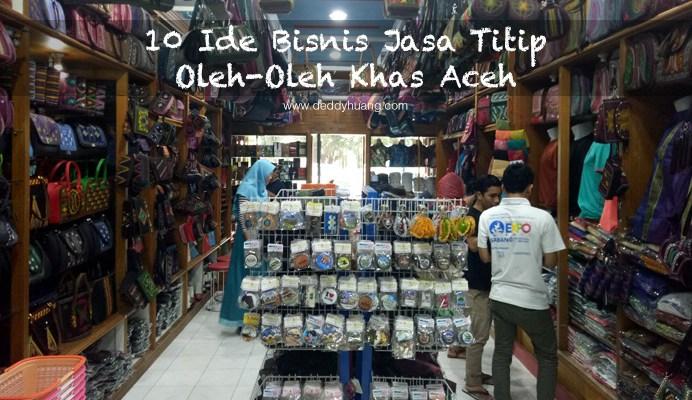 oleh oleh khas aceh1 - 10 Ide Bisnis Jasa Titip Oleh-Oleh Khas Aceh