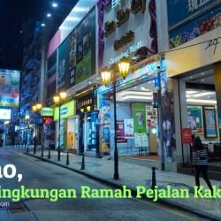macao pedestrian - Macao, Potret Lingkungan Ramah Pejalan Kaki