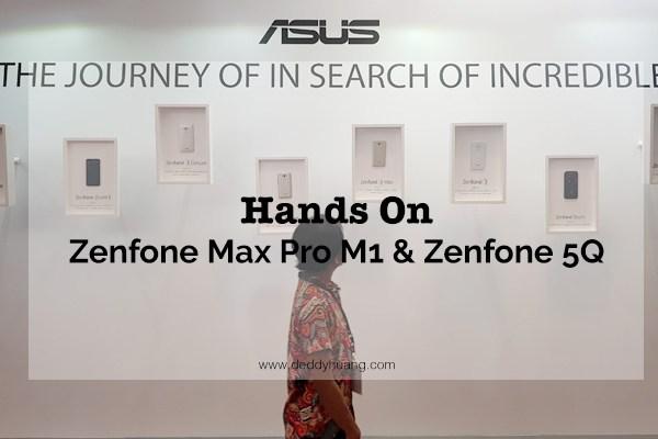 Kesan Pertama Hands On ZenFone Max Pro M1 dan ZenFone 5Q