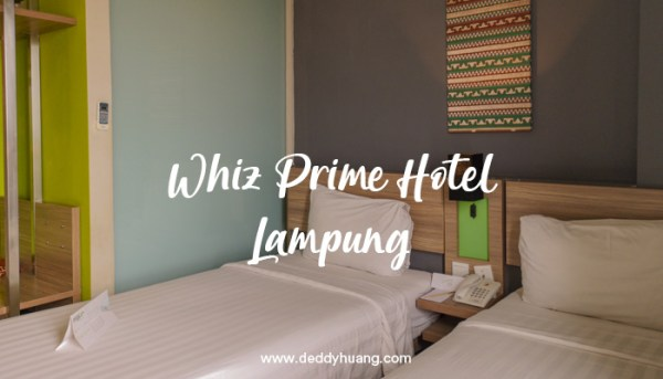 Pengalaman Menginap di Whiz Prime Hotel Lampung