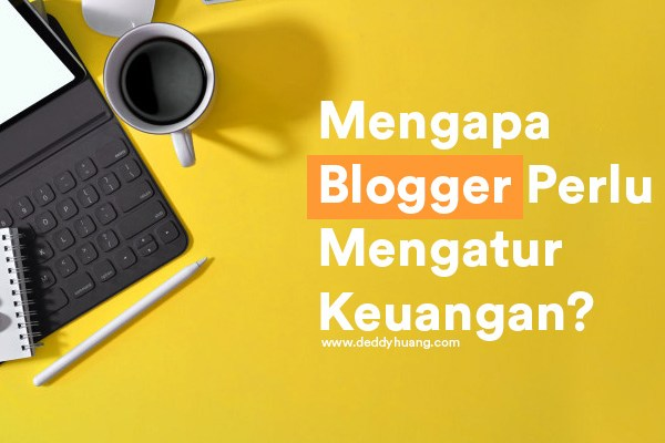 Gaya Hidup Jenius Mengapa Blogger Perlu Mengatur Keuangan