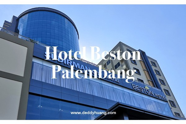 Pengalaman Menginap di Beston Hotel Palembang (FKA Horison Ultima Palembang)