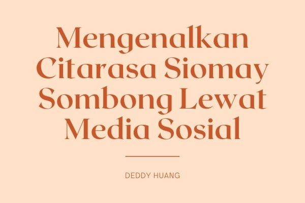 Mengenalkan Citarasa Siomay Sombong Lewat Media Sosial