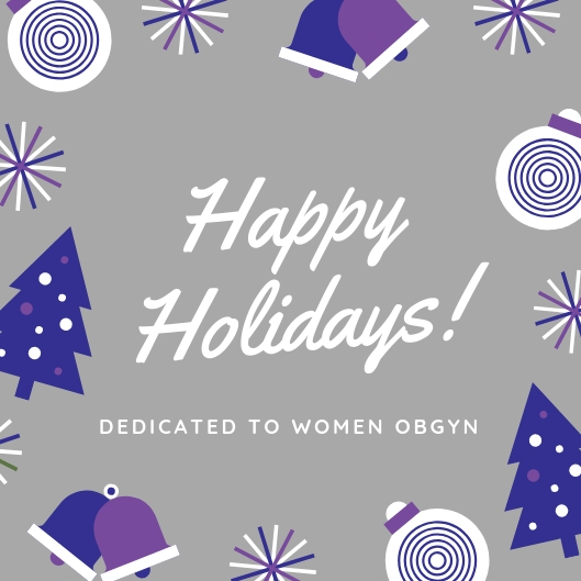 Dedicated to Women OBGYN Holiday Hours 2018