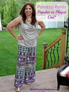 Palazzo Pants - Popular of Played Out?