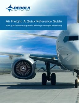 Air Freight  A Quick Reference Guide   Dedola Global Logistics Air freight forwarding is the best way to get your product delivered  quickly when you are in a time crunch  Whether you are new to importing via air  freight