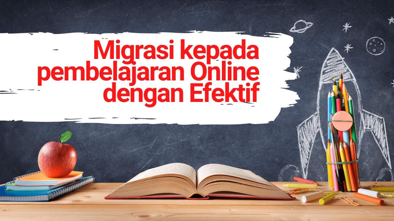 Migrasi ke Online Learning dengan Efektif