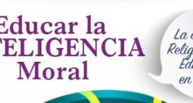 Universidad de Otoño: Educar La INTELIGENCIA Moral