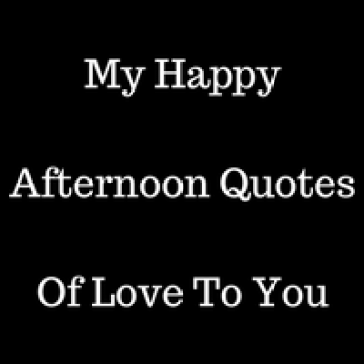 happy afternoon quotes