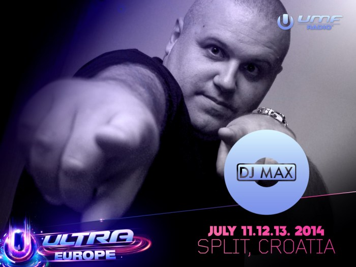 Ultra Europe - DJ Max