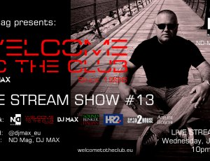 ND Mag pres. Welcome To The Club Live Stream Show by DJ MAX #13