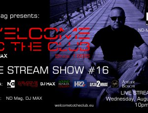 ND Mag pres. Welcome To The Club Live Stream Show by DJ MAX #16