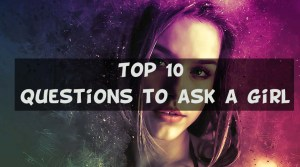 Questions to ask a girl