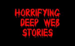 Deep web stories