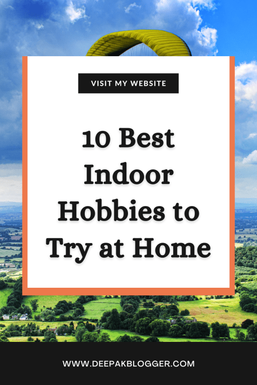 15 Best indoor hobbies to try out
