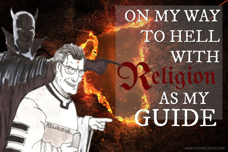 On My Way To hell With Religion As My Guide