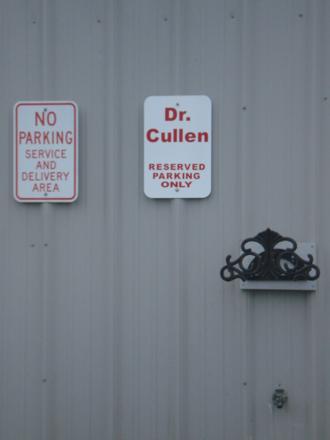 Dr. Cullen's Parking spot.  There were people staring out the window watching me take this!!