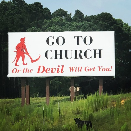 Go to Church or the Devil will Get You
