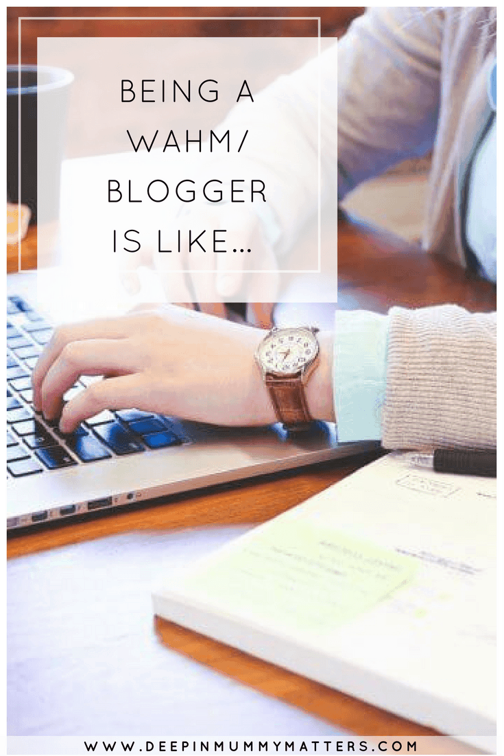 BEING A WAHM/BLOGGER IS LIKE…